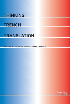 Thinking French Translation By Hervey, Sandor/ Higgins, Ian
