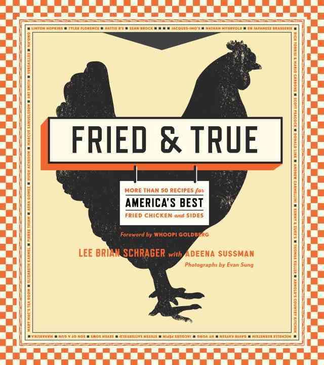 Fried & True By Schrager, Lee Brian/ Sussman, Adeena