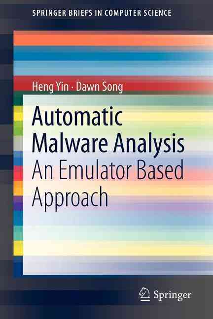 Automatic Malware Analysis By Yin, Heng/ Song, Dawn