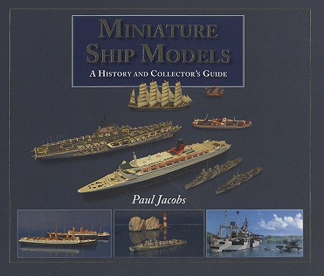 Miniature Ship Models By Jacobs, Paul